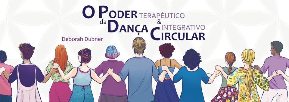 Livro: O Poder da Dança Circular - Terapêutico e Integrativo!
